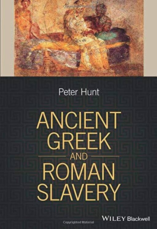 Ancient Greek and Roman Slavery, Paperback, 1 Edition by Hunt, Peter (Used)