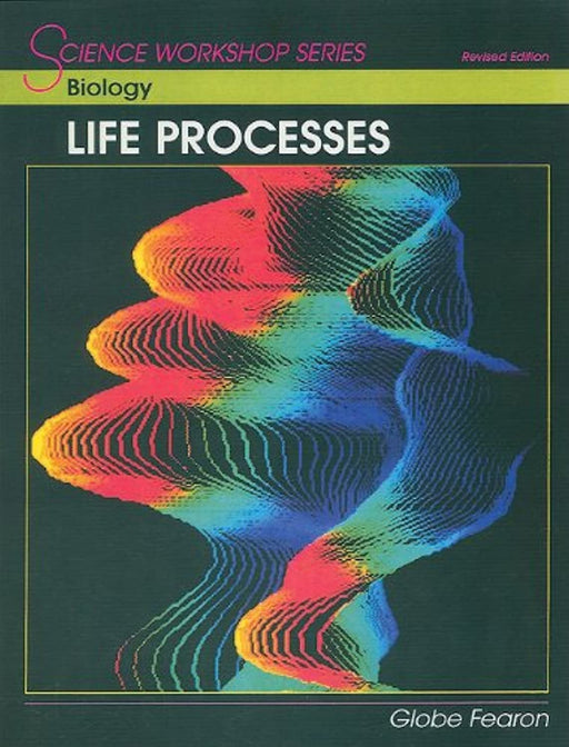 SCIENCE WORKSHOP SERIES:BIOLOGY-LIFE PROCESSES SE, Paperback, Revised Edition by GLOBE (Used)