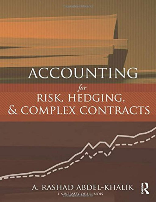 Accounting for Risk, Hedging and Complex Contracts, Hardcover, 1 Edition by Abdel-Khalik, A. Rashad (Used)