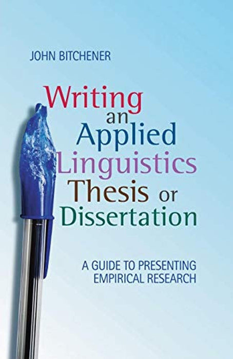 Writing an Applied Linguistics Thesis or Dissertation: A Guide to Presenting Empirical Research, Paperback, 2009 Edition by Bitchener, John (Used)