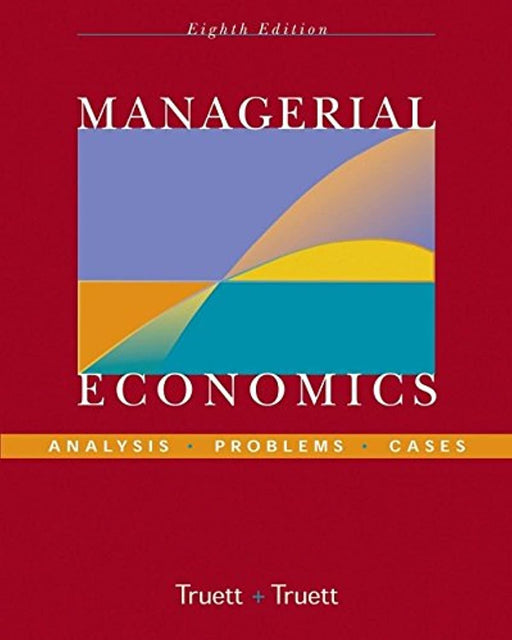 Managerial Economics: Analysis, Problems, Cases, Hardcover, 8 Edition by Truett, Lila J. (Used)