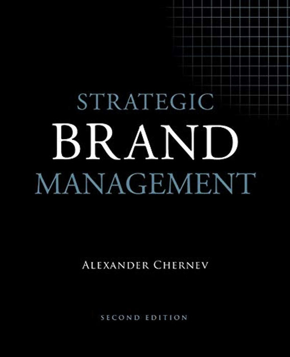 Strategic Brand Management, 2nd Edition, Paperback, 2nd ed. Edition by Chernev, Alexander
