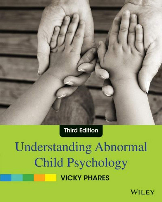 Understanding Abnormal Child Psychology, Paperback, 3 Edition by Phares, Vicky (Used)