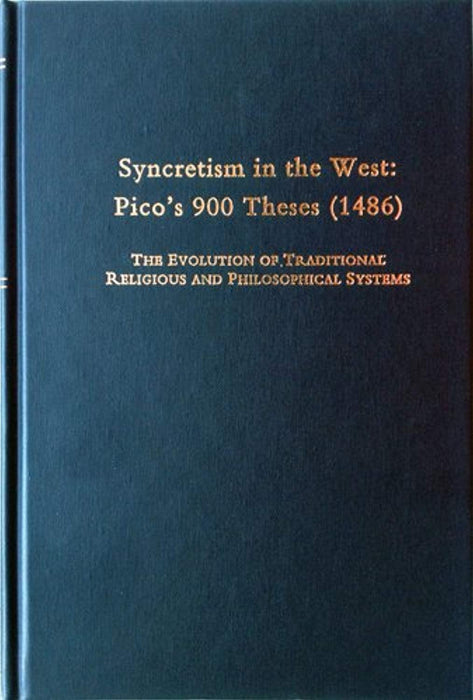 Syncretism in the West : Pico's 900 Theses (1486) : The Evolution of Traditional Religious and Philosophical Systems : With a Revised Text, English Translation, and Commentary, Hardcover, 1 Edition by Giovanni Pico Della Mirandola (Used)