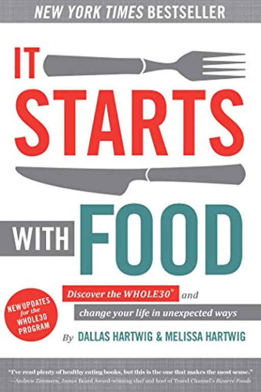 It Starts With Food: Discover the Whole30 and Change Your Life in Unexpected Ways, Hardcover, 1 Edition by Hartwig, Dallas (Used)