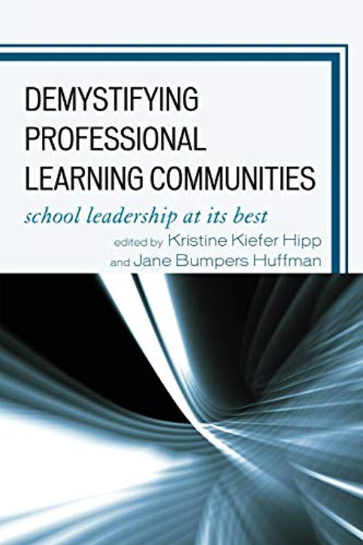 Demystifying Professional Learning Communities: School Leadership at Its Best, Paperback by Kristine Hipp