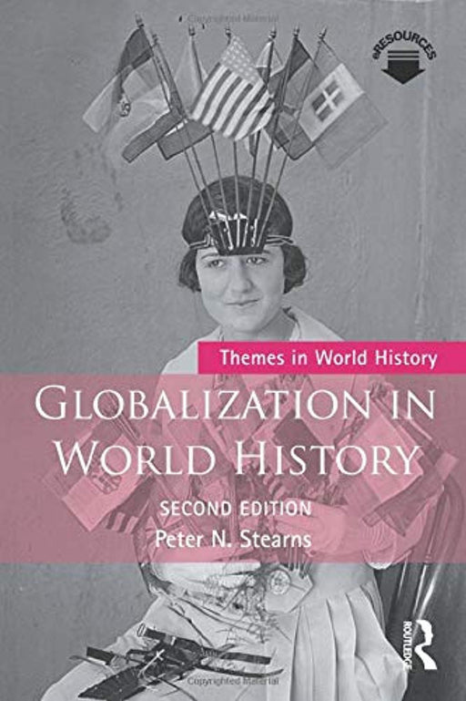 Globalization in World History (Themes in World History), Paperback, 2 Edition by Stearns, Peter N. (Used)