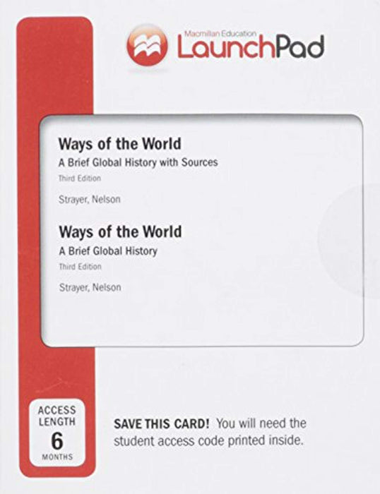 LaunchPad for Ways of the World (Six Month Access), Printed Access Code, Third Edition by Strayer, Robert W.