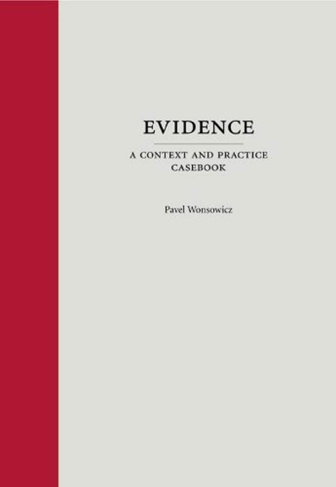 Evidence: A Context and Practice Casebook (Context and Practice Series), Hardcover, Context and Practice Series Edition by Pavel Wonsowicz
