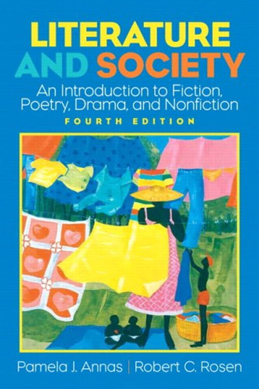 Literature And Society: An Introduction To Fiction, Poetry, Drama, Nonfiction, Paperback, 4 Edition by Annas, Pamela J. (Used)