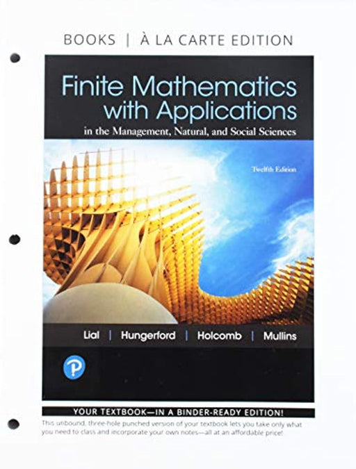 Finite Mathematics with Applications, Books a la Carte and MyLab Math with Pearson eText -- 24-Month Access Card Package, Misc. Supplies, 12 Edition by Lial, Margaret (Used)