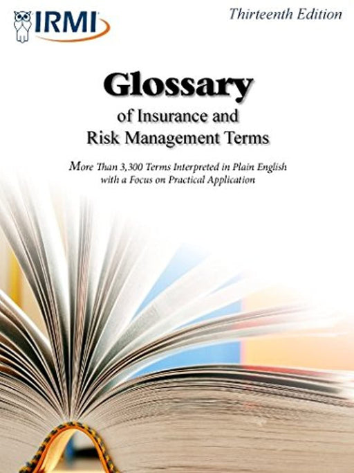 Glossary of Insurance and Risk Management Terms, Paperback, 13th Edition by International Risk Management Institute (Used)