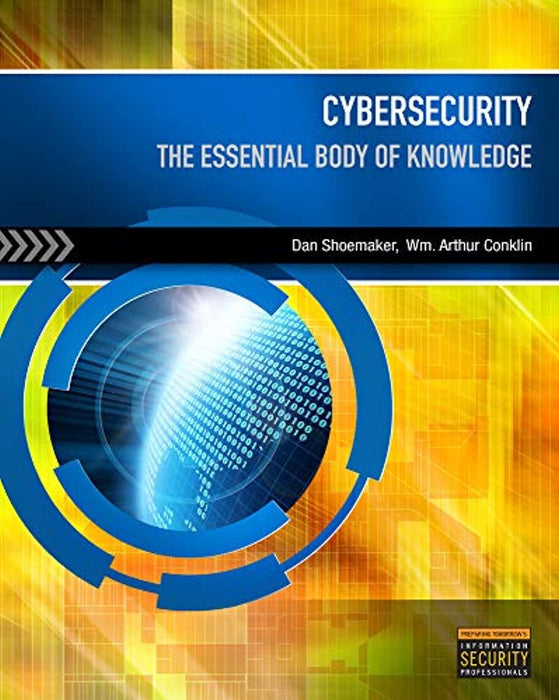 Cybersecurity: The Essential Body Of Knowledge, Paperback, 1 Edition by Shoemaker, Dan (Used)