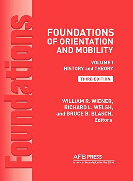 Foundations of Orientation and Mobility, 3rd Edition: Volume 1, History and Theory, Hardcover, 3 Edition by Wiener, William R.