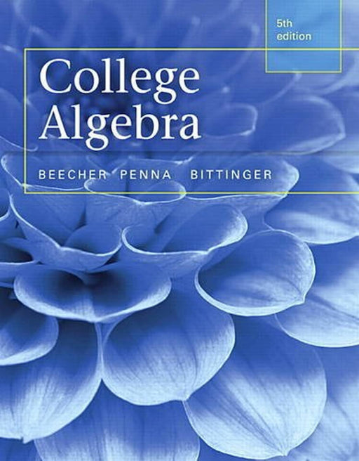 College Algebra plus MyLab Math with Pearson eText -- Access Card Package (Beecher, Penna, & Bittinger, the College Algebra Series, 5th), Hardcover, 5 Edition by Beecher, Judith (Used)