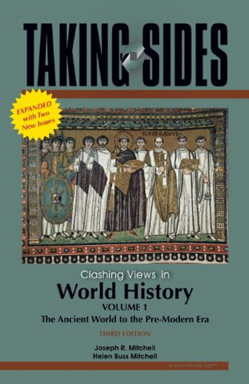 Taking Sides: Clashing Views in World History, Volume 1: The Ancient World to the Pre-Modern Era , Expanded, Paperback, 0003-Expanded Edition by Mitchell, Joseph (Used)