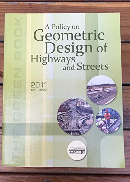 A Policy on Geometric Design of Highways and Streets 2011, Paperback, 6 Edition by American Association of State Highway and Transportation Officials (Used)
