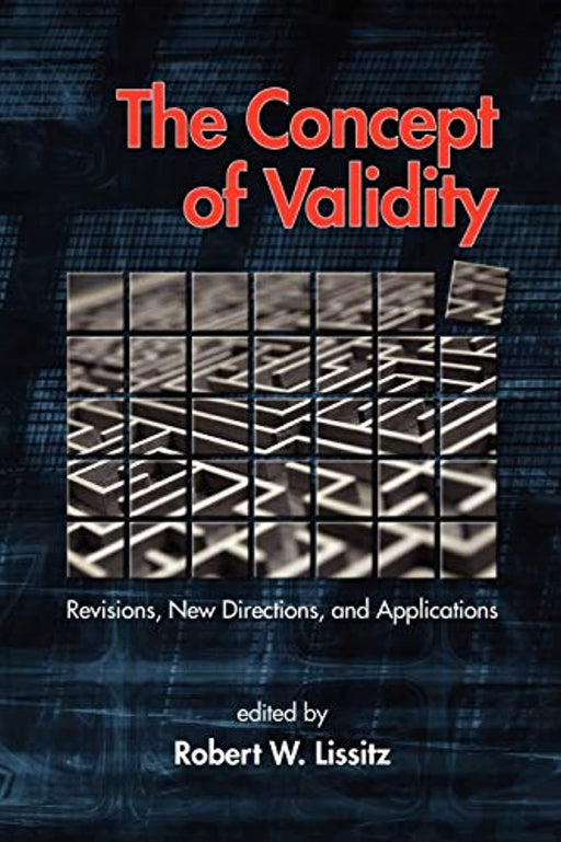 The Concept of Validity: Revisions, New Directions and Applications (NA), Paperback, Illustrated Edition by Lissitz, Robert W.