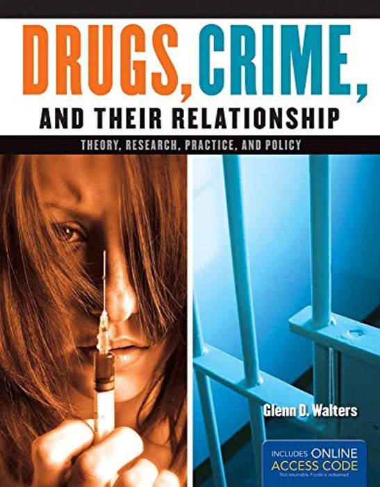 Drugs, Crime, and Their Relationships: Theory, Research, Practice, and Policy, Paperback, Pap/Psc Edition by Walters, Glenn D. (Used)