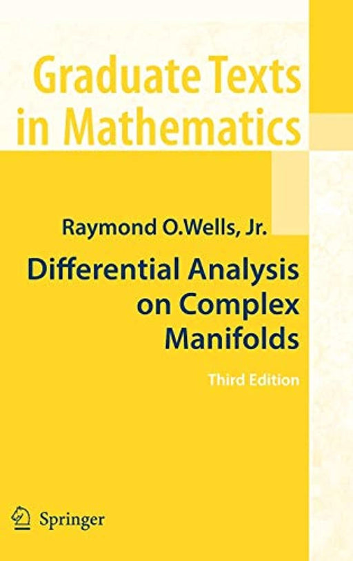 Differential Analysis on Complex Manifolds (Graduate Texts in Mathematics (65)), Hardcover, 3rd Edition by Wells, Raymond O.