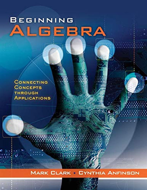 Beginning Algebra: Connecting Concepts Through Applications, Hardcover, 1 Edition by Clark, Mark (Used)