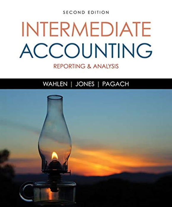 Intermediate Accounting: Reporting and Analysis, Hardcover, 2 Edition by Wahlen, James M. (Used)