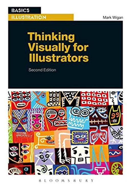Thinking Visually for Illustrators (Basics Illustration), Paperback, 2 Edition by Wigan, Mark
