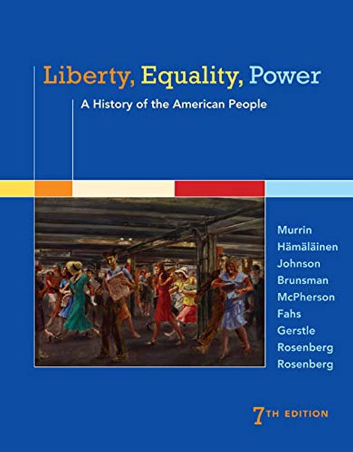 Liberty, Equality, Power: A History of the American People, Hardcover, 7 Edition by Murrin, John M.