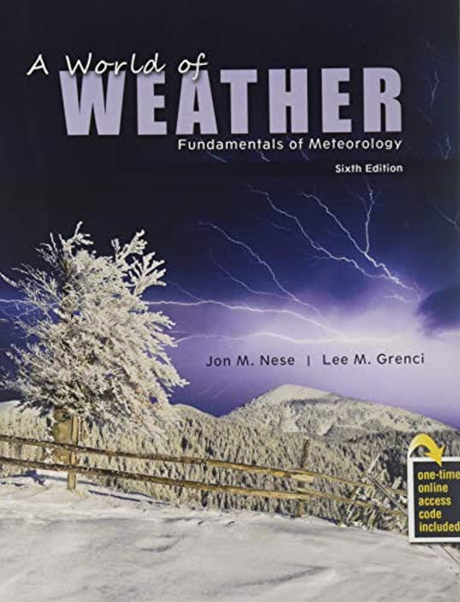 A World of Weather: Fundamentals of Meteorology, Paperback, 6 Edition by Jon M Nese (Used)