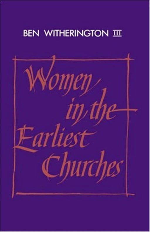 Women in the Earliest Churches (Society for New Testament Studies Monograph Series), Paperback, Revised ed. Edition by Ben Witherington III (Used)