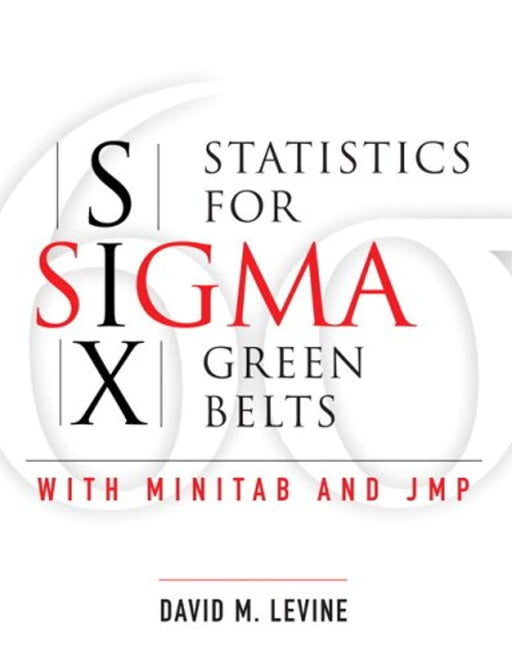 Statistics for Six Sigma Green Belts with Minitab and JMP (paperback), Paperback, 1 Edition by Levine, David (Used)