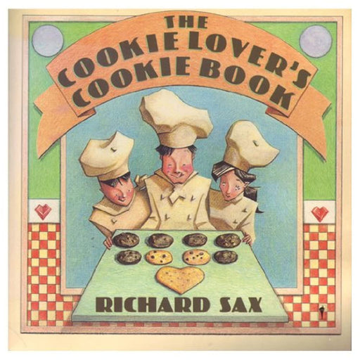 The Cookie Lover's Cookie Book, Paperback, 1st Edition by Sax, Richard (Used)