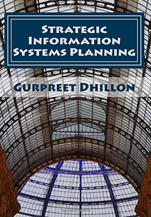 Strategic Information Systems Planning: Readings and Cases, Paperback by Dhillon, Gurpreet S (Used)
