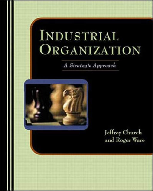 Industrial Organization: A Strategic Approach, Hardcover by Ware (Used)