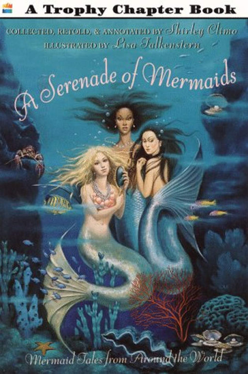 A Serenade of Mermaids: Mermaid Tales from Around the World, Paperback by Climo, Shirley (Used)