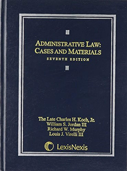 Administrative Law: Cases and Materials, Hardcover, 7 Edition by Murphy, Richard W Wlaw Teache (Used)
