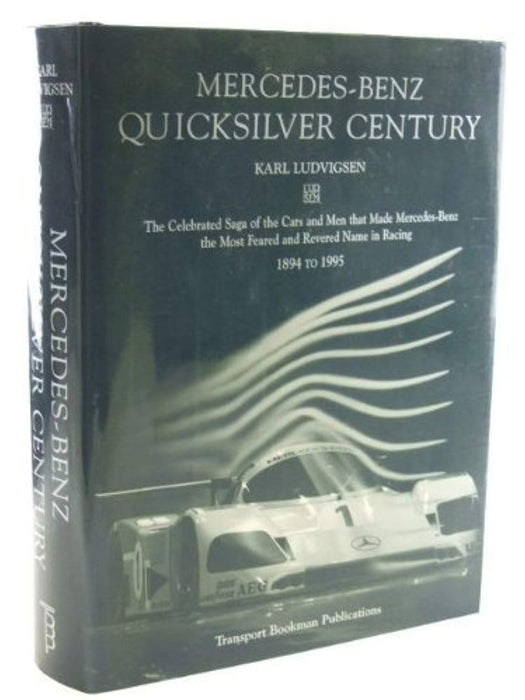 Mercedes Benz: Quicksilver Century, Hardcover by Ludvigsen, Karl (Used)