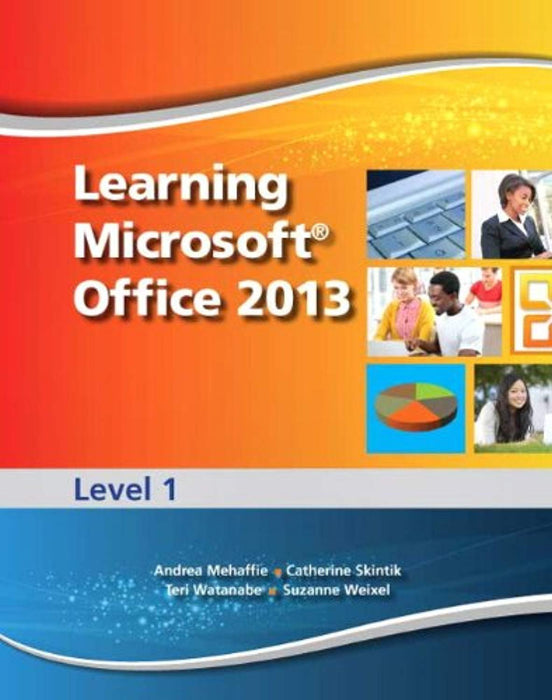 Learning Microsoft Office 2013: Level 1 -- CTE/School, Spiral-bound, 1 Edition by Andrea Mehaffie (Used)