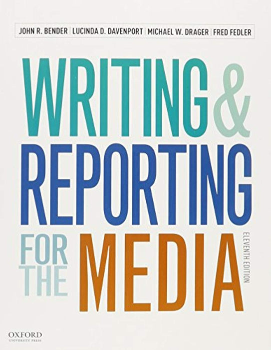 Writing and Reporting for the Media + A Style Guide for News Writers & Editors, Paperback, 11 Edition by Bender, John R. (Used)