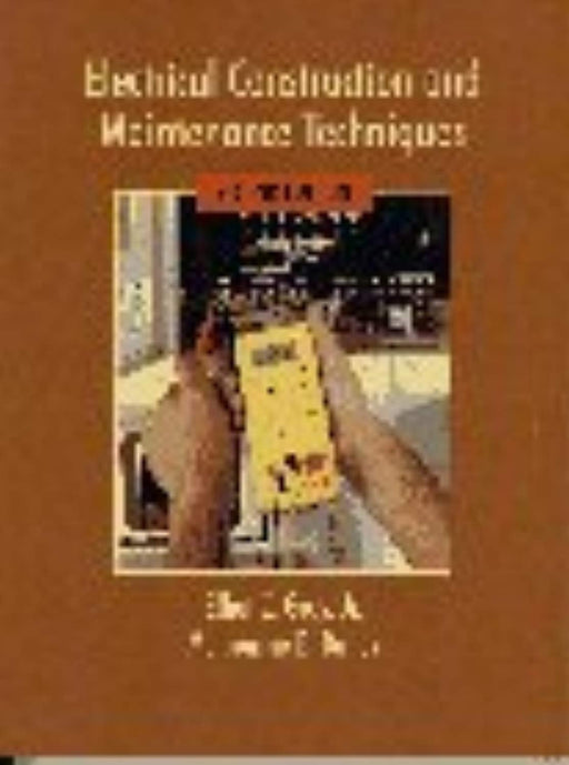 Electrical Construction and Maintenance Techniques, Paperback, 2 Edition by Gray Jr., Elliot (Used)