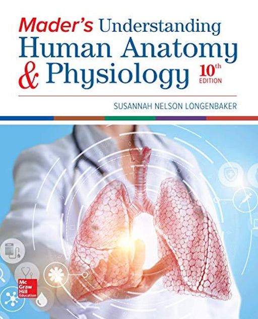Loose Leaf Version for Mader's Understanding Human Anatomy & Physiology (Mader's Understanding Human Anatomy and Physiology), Loose Leaf, 10 Edition by Longenbaker, Susannah (Used)