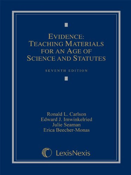 Evidence: Teaching Materials for an Age of Science and Statutes, (with Federal Rules of Evidence Appendix), Hardcover, Seventh Edition by Ronald L. Carlson (Used)