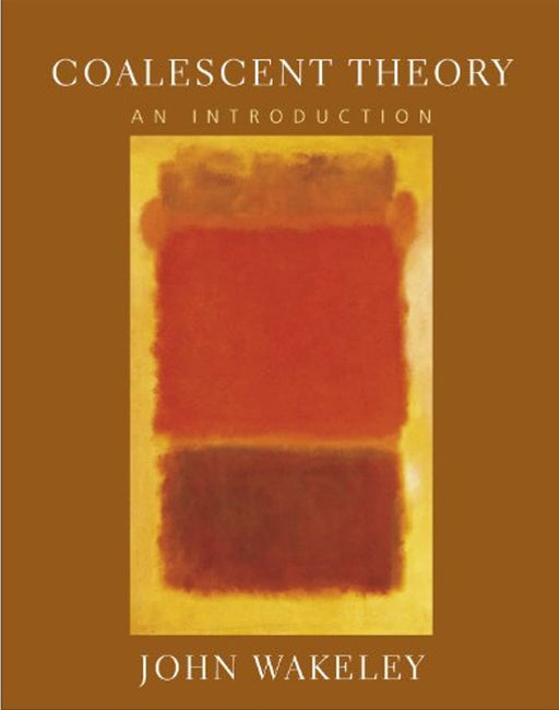 Coalescent Theory: An Introduction, Paperback, 1st Edition by Wakeley, John