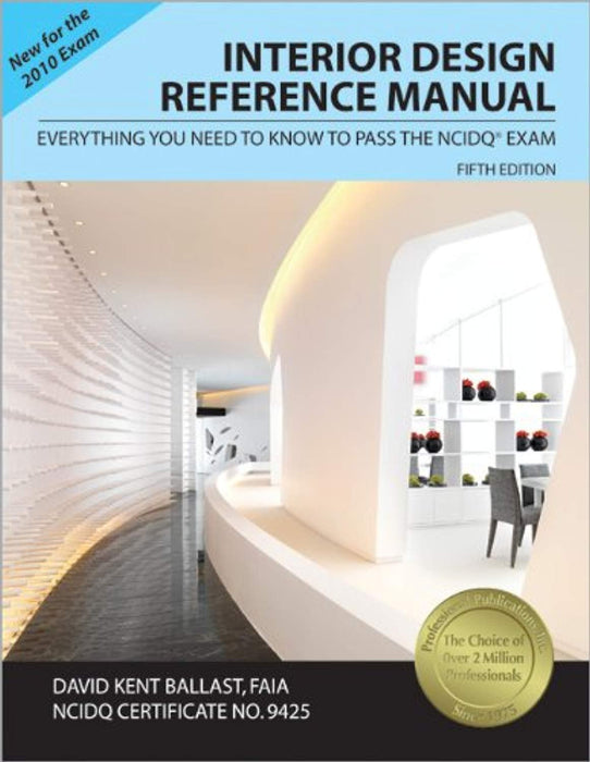 Interior Design Reference Manual: Everything You Need to Know to Pass the NCIDQ Exam, Paperback, 5 Edition by Ballast, David Kent (Used)