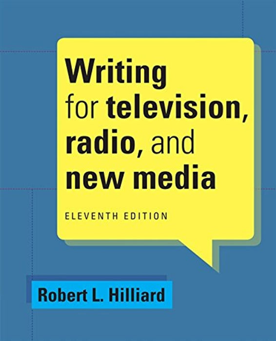 Writing for Television, Radio, and New Media (Cengage Series in Broadcast and Production), Paperback, 11 Edition by Hilliard, Robert L. (Used)