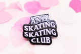 Anti Skating Skating Club Enamel Pin