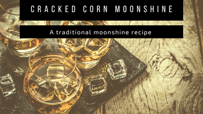 Traditional Cracked Corn Moonshine Recipe