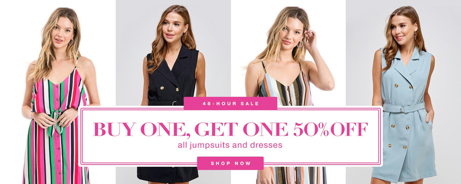Buy one, get one 50% off all jumpsuits & dresses