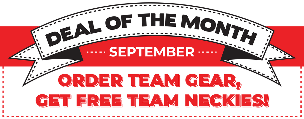Five Ultimate Deal of the Month September: Order Team Gear and Get Free Team Neckies