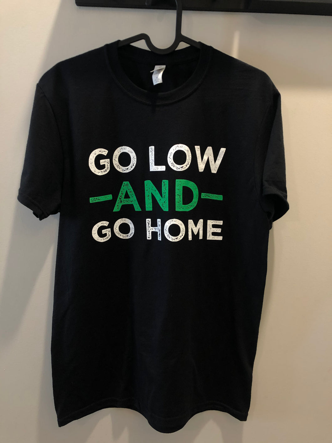 Go Low And Go Home T-Shirt